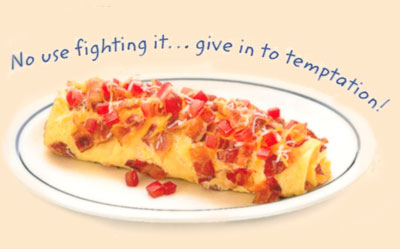 Bacon Temptation OmeletteOmelette de TocinoNo use fighting it… give in to temptation!Six strips of bacon with Jack & Cheddar cheeses & a cheese sauce topped with tomatoes.9.991190 calories